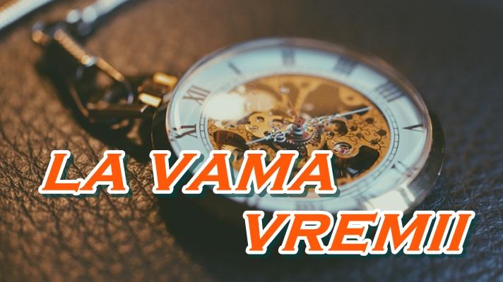 la_vama_vremii_foto